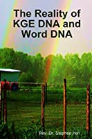 The Reality of KGE DNA and Word DNA