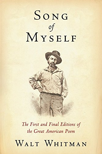 Download Song of Myself: The First and Final Editions of the Great American Poem 1484884493