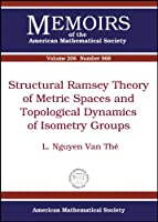 Structural Ramsey Theory of Metric Spaces and Topological Dynamics of Isometry Groups (Memoirs of the American Mathematical Society)