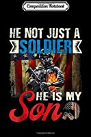 Composition Notebook: He Is Not Just A Soldier He Is My Son Army  Journal/Notebook Blank Lined Ruled 6x9 100 Pages
