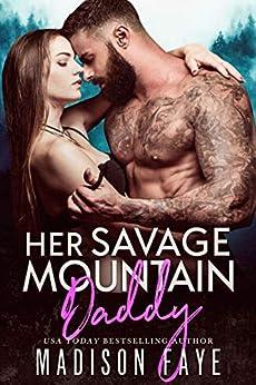 Her Savage Mountain Daddy (Blackthorn Mountain Men Book 9) by [Faye, Madison]