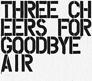 Three Cheers For Goodbye~The Best Of Air~
