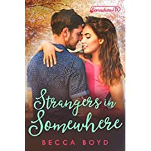 Strangers in Somewhere: Somewhere, TX (Line of Fire Book 4)
