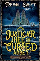 Justicar Jhee and the Cursed Abbey (Justicar Jhee Mysteries)