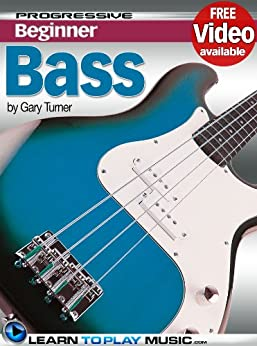 [LearnToPlayMusic.com, Turner, Gary]のBass Guitar Lessons for Beginners: Teach Yourself How to Play Bass Guitar (Free Video Available) (Progressive Beginner) (English Edition)