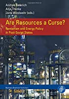 Are Resources a Curse?: Rentierism and Energy Policy in Post-Soviet States