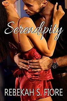 [Fiore, Rebekah S]のSerendipity (English Edition)