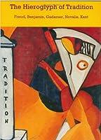 The Hieroglyph of Tradition: Freud, Benjamin, Gadamer, Novalis, Kant