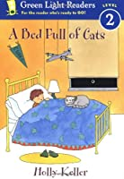 A Bed Full of Cats (Green Light Readers Level 2)
