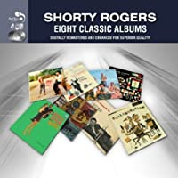Eight Classic Albums: Shorty Rogers