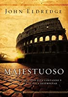 Majestuoso / Epic: La historia que Dios esta contando y el papel que te Toca desempenar / The Story That God Is Telling and the Role Play That Touches You