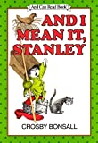 And I Mean It, Stanley (An Early I Can Read Book)