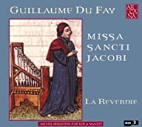 Missa Sancti Jacobi by GUILLAUME DUFAY (2009-05-21)