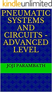 Pneumatic Systems and Circuits - Advanced Level (Fluid Power Educational Series Book 3) (English Edition)