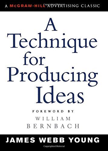 A Technique for Producing Ideas (Advertising Age Classics Library)の詳細を見る