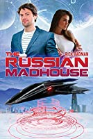 The Russian Madhouse