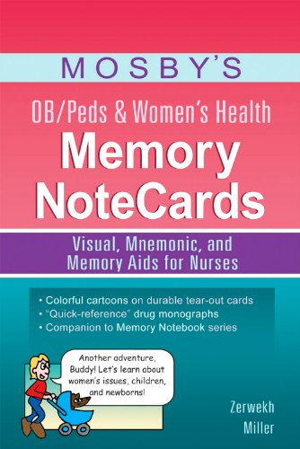 Download Mosby's OB/Peds & Women's Health Memory NoteCards: Visual, Mnemonic, and Memory Aids for Nurses, 1e (Else01) 032308351X