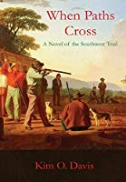 When Paths Cross: A Novel of the Southwest