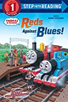 Reds Against Blues! (Thomas & Friends) (Step into Reading)