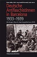 """Deutsche AntifaschistInnen in Barcelona (1933-1939): Die Gruppe """"Deutsche Anarchosyndikalisten"""" (DAS)"""