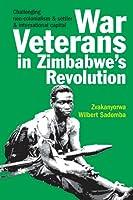 War Veterans in Zimbabwe's Land Occupations: Challenging Neo-Colonialism & Settler & International Capital