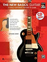 The New Basics: Guitar: A Totally Different, Fun Way to Learn