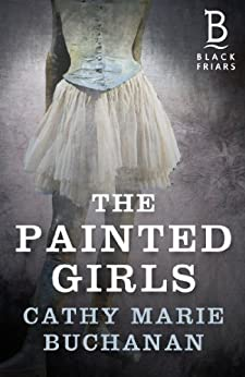 The Painted Girls by [Buchanan, Cathy Marie]