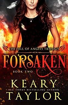 Forsaken (Fall of Angels Book 2) by [Taylor, Keary]