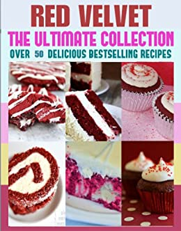 Red Velvet Recipes: The Ultimate Collection! by [Hastings, Jennifer]