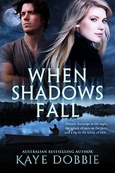 When Shadows Fall by [Dobbie, Kaye]