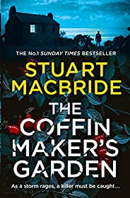 The Coffinmaker's Garden: From the No. 1 Sunday Times best selling crime author comes his latest gripping new