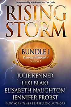 Rising Storm: Bundle 1, Episodes 1-4, Season 1 by [Kenner, Julie, Naughton, Elisabeth, Blake, Lexi, Probst, Jennifer]