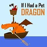 If I Had a Pet Dragon (English Edition)