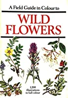 Field Guide in Colour to Wild Flowers
