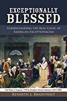 Exceptionally Blessed: Understanding the Real Cause of American Exceptionalism