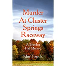 Murder at Cluster Springs Raceway: A Brandon Hall Mystery
