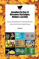 Hawaiian Poi Dog 20 Milestone Challenges: Outdoor & Activity Hawaiian Poi Dog Milestones for Memorable Moments, Outdoor Fun, Socialization, Agility, Training Volume 3