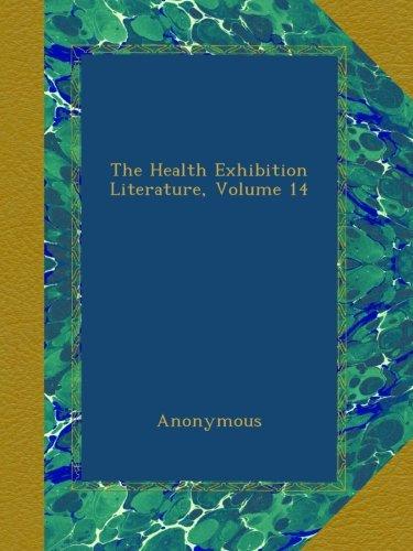 Download The Health Exhibition Literature, Volume 14 B00AVIMFEA