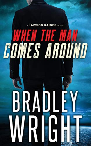 Download When the Man Comes Around: A Gripping Crime Thriller (Lawson Raines) 0997392649