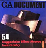 GA document―世界の建築 (54) Frank O. Gehry/Guggenheim Bilbao Museoa