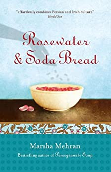Rosewater and Soda Bread by [Mehran, Marsha]