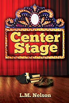 Center Stage (Scrubs Book 4) by [Nelson, L.M.]