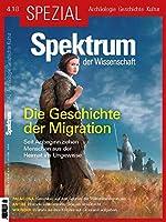 Spektrum Spezial - Die Geschichte der Migration: Seit Anbeginn ziehen Menschen aus der Heimat ins Ungewisse