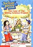 The Case of the Stinky Science Project (Jigsaw Jones Mystery)