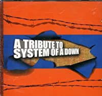 A Tribute to System of a Down
