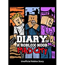 Diary of a Roblox Noob: Mad City (Roblox Noob Diaries Book 1)