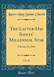 The Latter-Day Saints' Millennial Star, Vol. 98: February 13, 1936 (Classic Reprint)