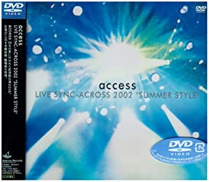 "access LIVE SYNC-ACROSS 2002""SUMMER STYLE""LIVE at NIPPON BUDOKAN [DVD]"