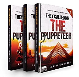 The Puppets of Washington Box-Set 2 (Books 5-6-7): They Called Me The Puppeteer Part I, Part II, Part III by [Giamusso, Lavina]