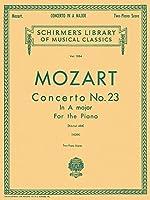 Concertos: For the Piano : No. 23 (Schirmer's Library of Musical Classics)